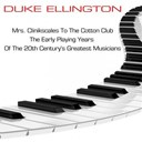 Duke Ellington - Mrs clinkscales to the cotton club (the early playing years of one  of the 20th century's greatest musicians)