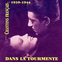 André Dassary / Charles Trénet / Fernandel.... / Fréhel / Maurice Chevalier / Ray Ventura / Rina Ketty / Tino Rossi / Édith Piaf - Chantons français: dans la tourmente (1939-1944)