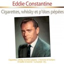 Eddie Constantine - Cigarettes, whisky et p'tites p&eacute;p&eacute;es