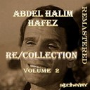 Abdel Halim Hafez - Re/collection, vol. 2 (remastered)