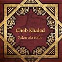 Cheb Khaled - Salou ala nabi