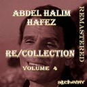 Abdel Halim Hafez - Re/collection, vol. 4 (remastered)