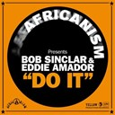 Africanism / Bob Sinclar / Eddie Amador - Do it