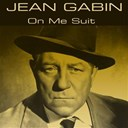 Jean Gabin - Jean gabin: on me suit