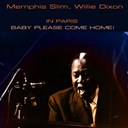 Memphis Slim / Willie Dixon - Baby please come home! (in paris)