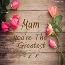 It's A Cover Up - Mum you're the greatest, vol. 5