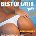 Candyman / Chacal, Yakarta / Dj Carlito / Don Latino, Pancho Bjah / Evy-I / Grupo Extra / Jd, Mr Man / Kmilo / Lkm / Maikel El Padrino / Miss Evelyn / Moreno / Puchoman / Qbaniche / Silega Y Joe / V.i.p. - Best of latin 2013 (salsa, bachata, merengue, kuduro, reggaeton, mambo, cubaton, dembow, bolero, cumbia)