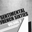 Dick Rivers / Eddy Mitchell / Françoise Hardy / Johnny Hallyday / Leny Escudero / Les Chats Sauvages / Les Chaussettes Noires / Les Pirates / Lucky Blondo / Petula Clark / Richard Anthony / Sheila / Sylvie Vartan - Sentimental french sixties, vol. 2