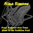Nina Simone - From newport over town hall to the forbitten fruit