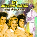 The Andrews Sisters - The matador