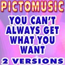 Pictomusic - You can't always get what you want (karaoke version)