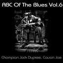 Champion Jack Dupree / Cousin Joe - Abc of the blues, vol. 6