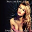 Brigitte Bardot - Brigitte bardot rarity collection
