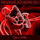 Glenn Miller - The ultimate jazz archive, vol. 7