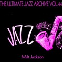 Milt Jackson - The ultimate jazz archive, vol. 44