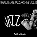 Miles Davis - The ultimate jazz archive, vol. 46