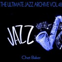 Chet Baker - The ultimate jazz archive, vol. 48