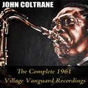 John Coltrane - John coltrane: the complete 1961 village vanguard recordings