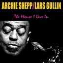 Archie Shepp / Lars Gullin - The house i live in