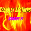 The Isley Brothers - Shout !!