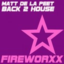 Matt De La Peet - Back 2 house