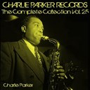 Charlie Parker - Charlie parker records: the complete collection, vol. 25