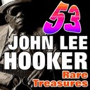 John Lee Hooker - 53 john lee hooker rare treasures (greats from the beginnig)
