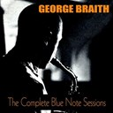 George Braith - The complete blue note sessions