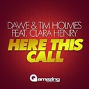 Dawe / Tim Holmes - Here this call (feat. clara henry)