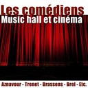 Annie Cordy / Boby Lapointe / Boris Vian / Bourvil / Charles Aznavour / Charles Trenet / Claude Nougaro / Colette Renard / Dalida / Dario Moreno / Eddie Constantine / Fernandel.... / Francis Blanche / Francis Lemarque / Georges Brassens / Georges Gu&eacute;tary / Gilbert B&eacute;caud / Guy Beart / Henri Salvador / Jacques Brel / Jean Gabin / Jean Yanne / Jean-Claude Pascal / Juliette Gr&eacute;co / Line Renaud / Luis Mariano / Marcel Amont / Marcel Mouloudji / Yves Montand / &Eacute;dith Piaf - Les com&eacute;diens (music hall et cin&eacute;ma)