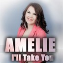 Amelie - I'll take you (o mama e)
