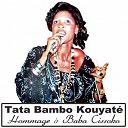 Tata Bambo Kouyaté - Hommage à baba cissoko