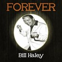 Bill Haley - Forever bill haley
