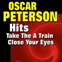 Oscar Peterson - Take the a train close your eyes (original artist original songs)