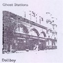 Dollboy - Ghost stations