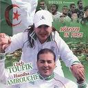 Cheb Toufik / Hassiba Amrouche - Maâkoum en force