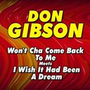 Don Gibson - Won't cha come back to me   meets  i wish it had been a dream (original artist original songs)