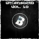 Alex Cruzell / Alonzo / Cornelius / Dennis Yuli / Dj Blaze / Dj Sergio Madrid / Drewtribe / Elsick / Momo Project / Mr Drew / Thb - Uncensored, vol. 10 (bembe recordings pres. uncensored, vol. 10)