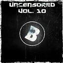 Alex Cruzell / Alonzo / Dennis Yuli / Dj Blaze / Dj Sergio Madrid / Drewtribe / Elsick / Momo Project / Mr Drew / Thb, Cornelius - Uncensored, vol. 10 (bembe recordings pres. uncensored, vol. 10)