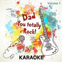 Sing Karaoke Sing - Dad you totally rock! - karaoke, vol. 1