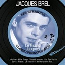 Jacques Brel - Le grand jacques (classic french songs)