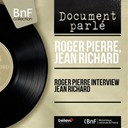 Jean Richard / Roger Pierre - Roger pierre interview jean richard (mono version)