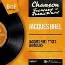 Jacques Brel - Jacques brel et ses chansons (mono version)