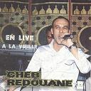 Cheb Redouane - Cheb redouane live à la vieille (live)