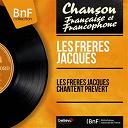 Les Frères Jacques - Les frères jacques chantent prévert (mono version)