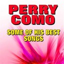 Perry Como - Some of his best songs (original artist original songs)