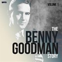 Benny Goodman - The benny goodman story, vol. 1