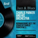 Charlie Parker - Norman granz jazz: the genius of charlie parker no. 5 (mono version)