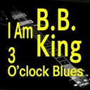B.b. King - I am   three o'clock blues (original artist original songs)
