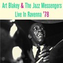 Art Blakey / Art Blakey And The Jazz Messenger - Art blakey & the jazz messengers: live in ravenna '78